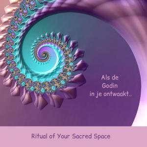 Als de Godin in je ontwaakt..- Ritual sacred space